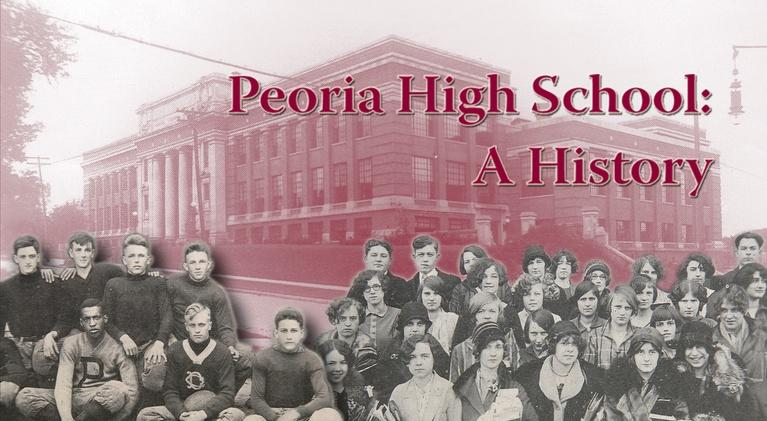 Peoria High school: A History: Peoria High School: A History