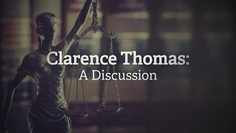 Clarence Thomas: A Discussion
