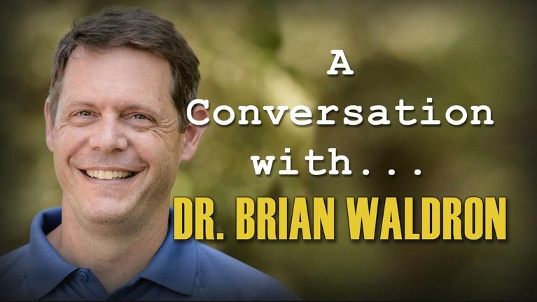 Conversation With . . .: A Conversation with Dr. Brian Waldron