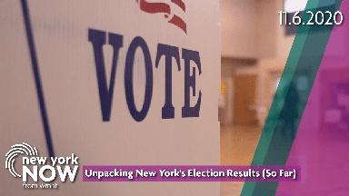 Unpacking New York's Election Results (So Far)