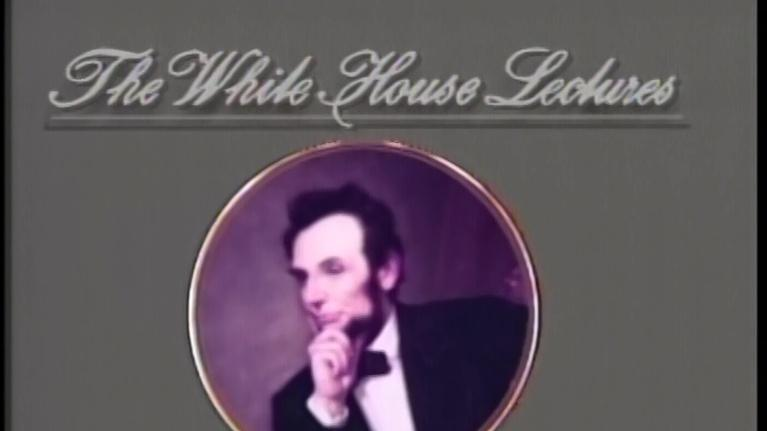 People & Places: White House Lectures: Abraham Lincoln
