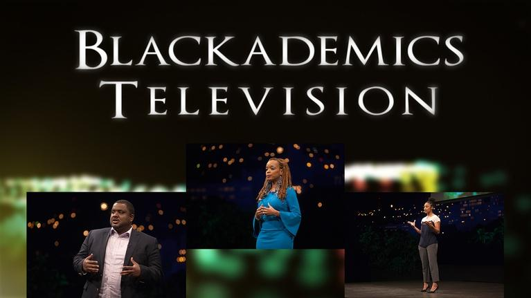 Blackademics TV: Curry / Evans-Winters / Keith