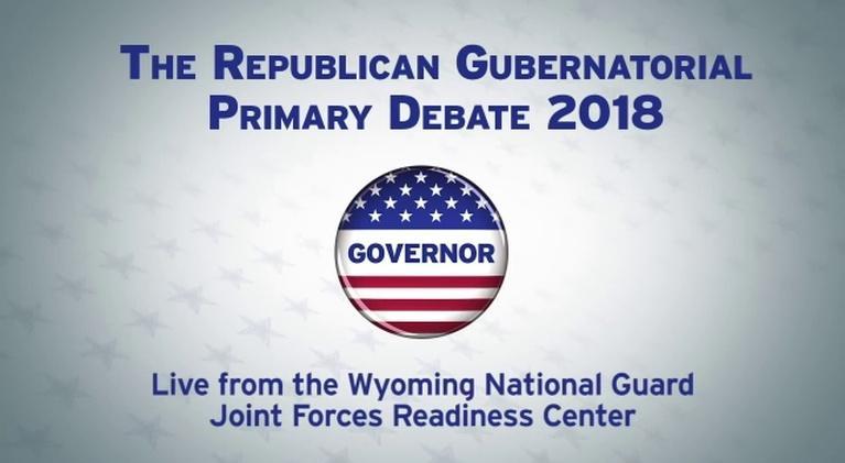 Wyoming Politics: Wyoming Republican Gubernatorial Primary Debates - 2018
