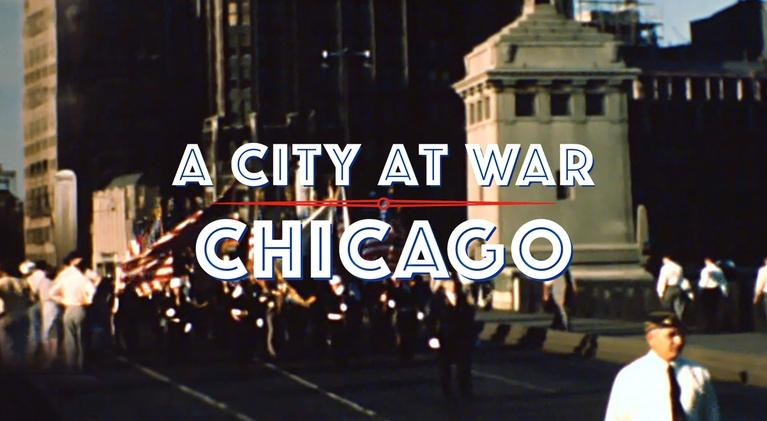 A City at War: Chicago: A City at War: Chicago