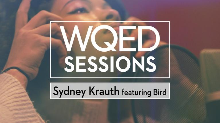 WQED Sessions: Sydney Krauth (feat. Bird)