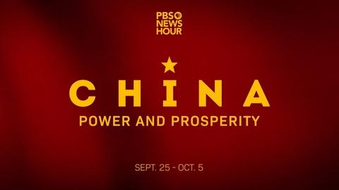 PBS NewsHour -- China: Power and Prosperity Preview