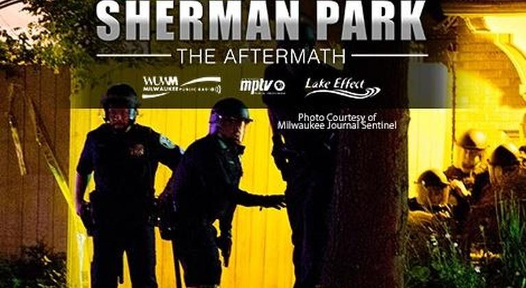 Sherman Park: THE AFTERMATH: Sherman Park: The Aftermath