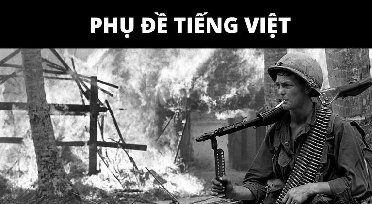 The Vietnam War | Vietnamese Subtitles: 04: Resolve (January 1966-June 1967) - Vietnamese