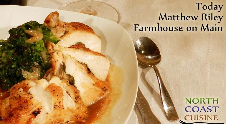 North Coast Cuisine: Farmhouse on Main