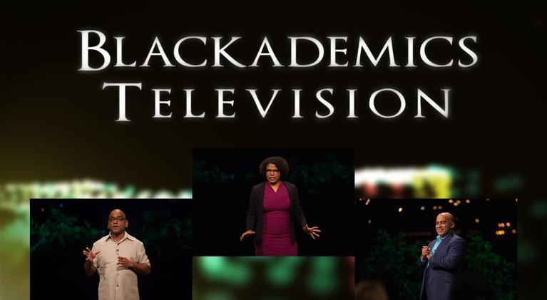 Blackademics TV: Ambikaipaker / Givens / Foster