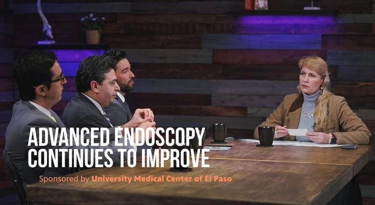 The El Paso Physician: Advanced Endoscopy Continues to Improve
