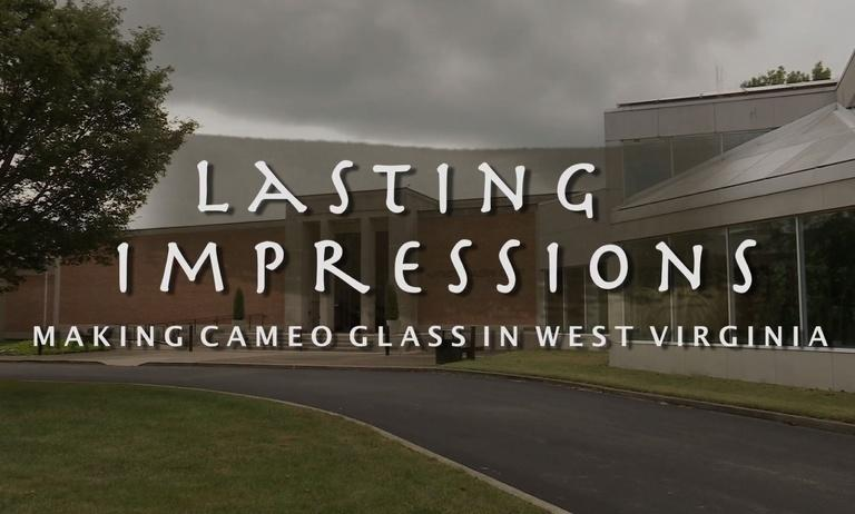 Lasting Impressions: Making Cameo Glass in West Virginia