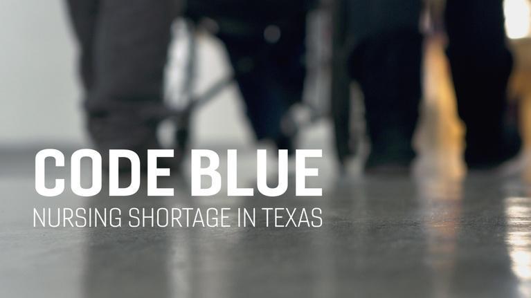 Decibel: Code Blue: Nursing Shortage In Texas