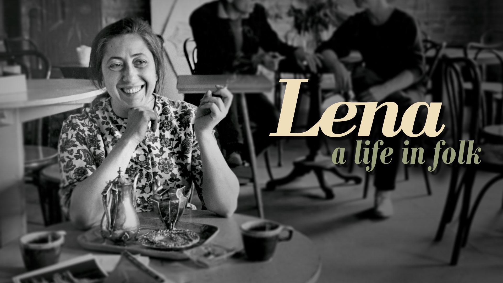 Lena | A Life in Folk