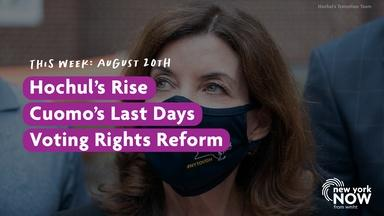 Hochul's Rise, Cuomo's Last Days, Voting Rights Reform
