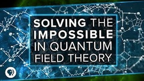 PBS Space Time -- Solving the Impossible in Quantum Field Theory