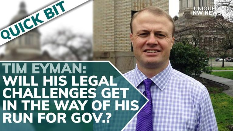 Uniquely NW News: Tim Eyman's Legal Issues May Effect His Run For Governor