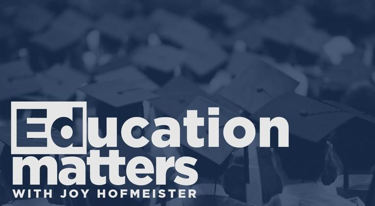 Education Matters with Joy Hofmeister: Episode #206