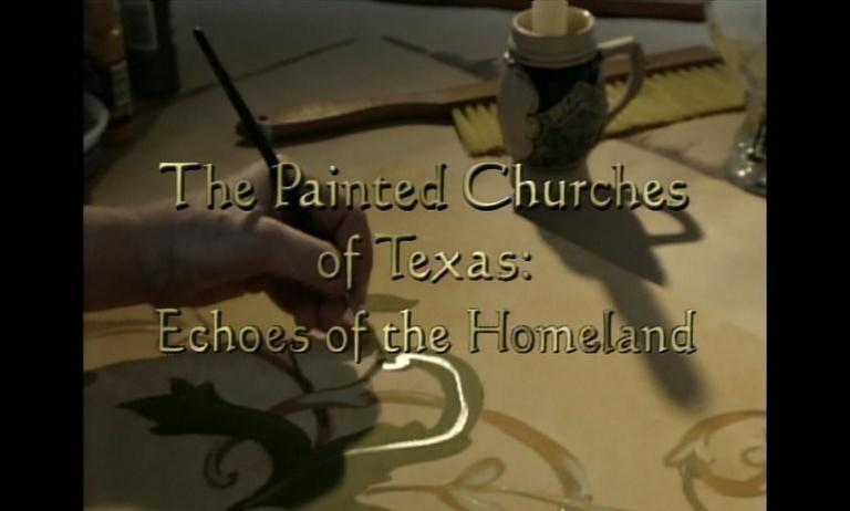 The Painted Churches of Texas: Echoes of the Homeland