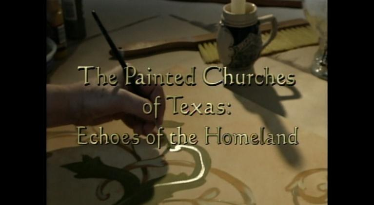 Painted Churches: The Painted Churches of Texas: Echoes of the Homeland