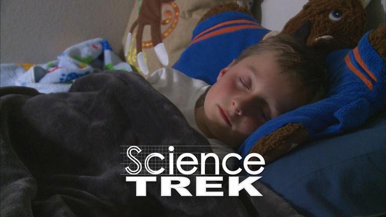 Science Trek: Sleep:  Why do we need it?