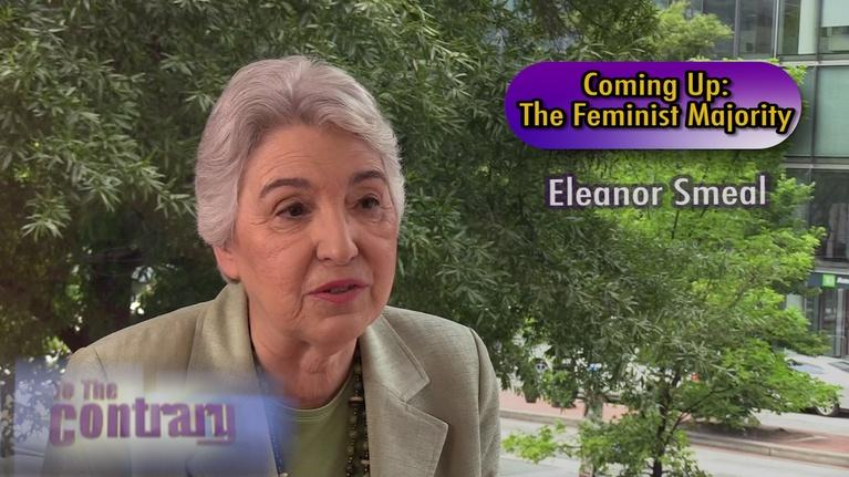 To The Contrary: Women Thought Leaders: Eleanor Smeal