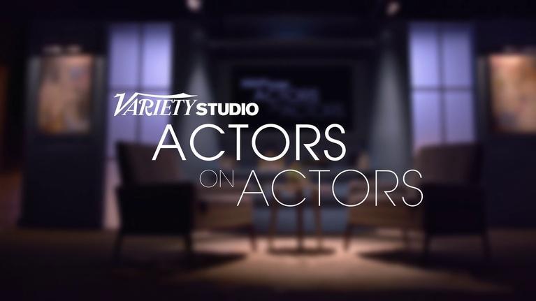 Variety Studio: Actors on Actors: Variety Studio: Actors on Actors