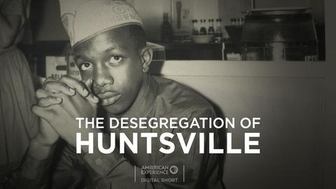 American Experience -- The Desegregation of Huntsville