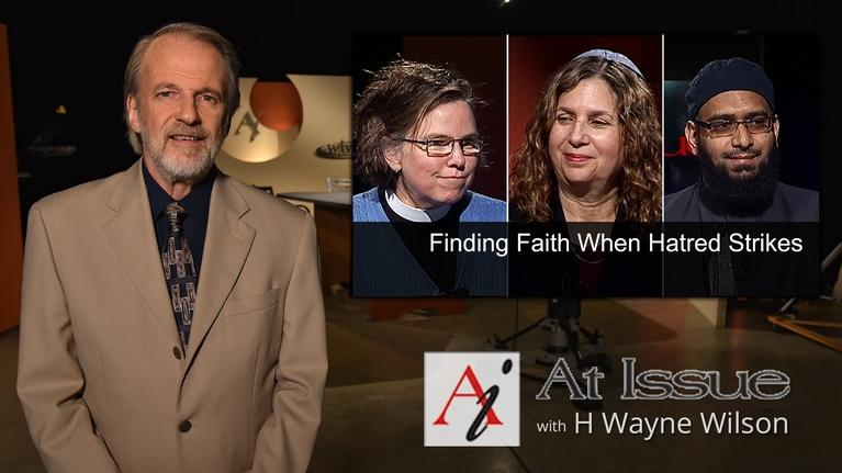 At Issue: S31 E39: Finding Faith When Hatred Strikes