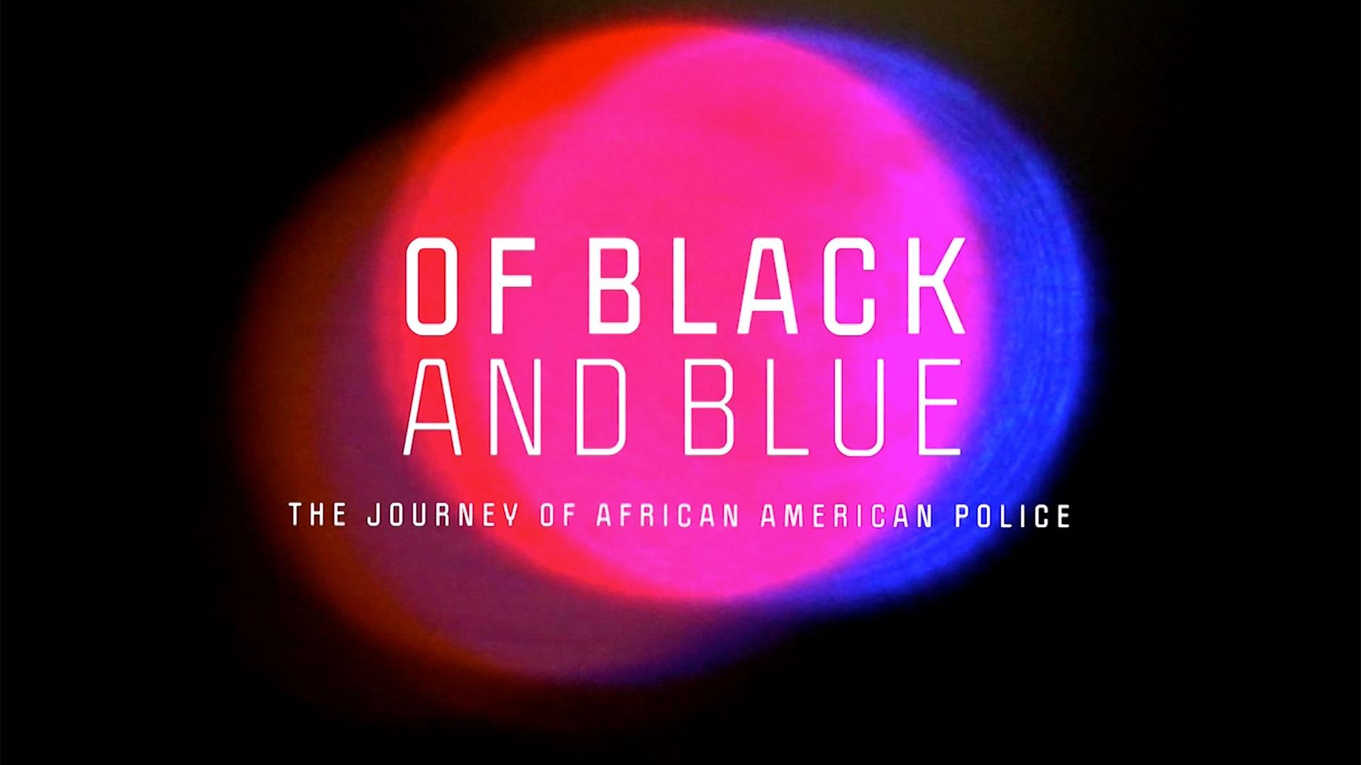 Of Black and Blue: The Journey of African America