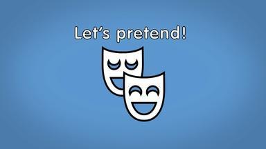 Let's pretend!