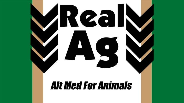 Real Ag: Real Ag Alternative Medicine For Animals Ep806