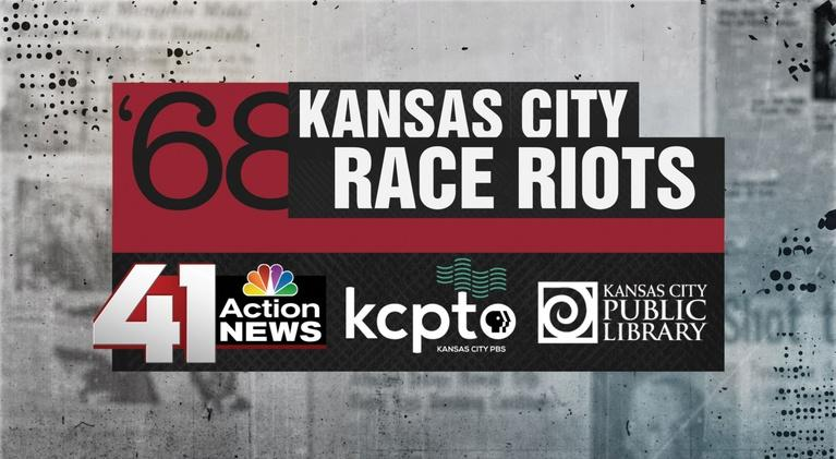 KCPT Specials: '68: The Kansas City Race Riots Then and Now