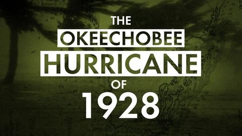 American Experience -- The Okeechobee Hurricane of 1928
