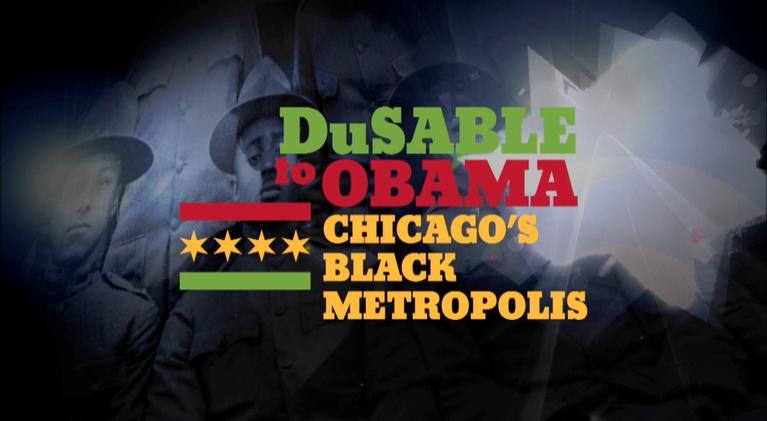 DuSable to Obama: Chicago's Black Metropolis: DuSable to Obama: Chicago's Black Metropolis