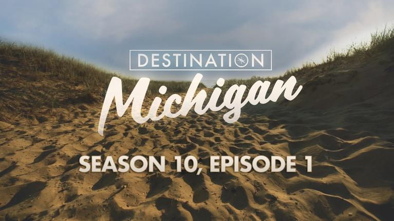 Destination Michigan: Season 10, Episode 1