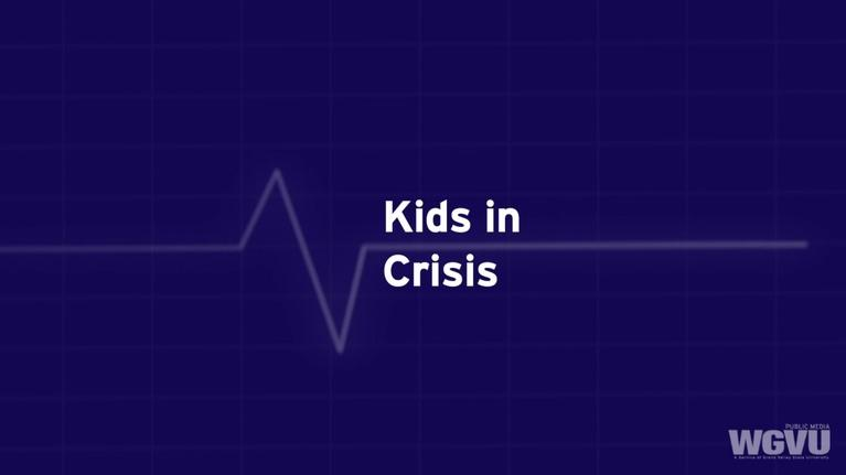 Family Health Matters: Kids in Crisis