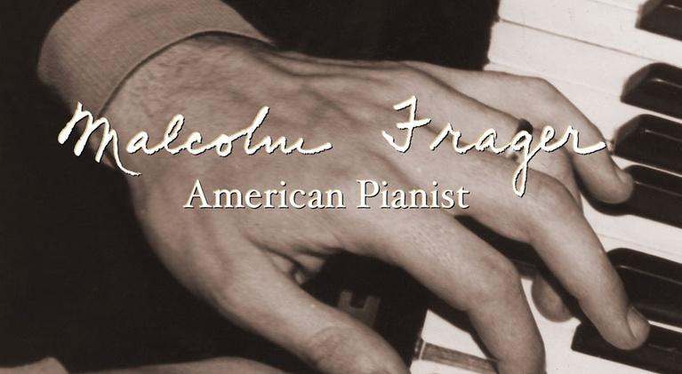 Malcolm Frager: American Pianist: Malcolm Frager: American Pianist