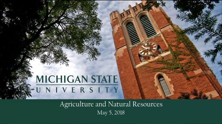 MSU Commencements: 2018 College of Agriculture and Natural Resources