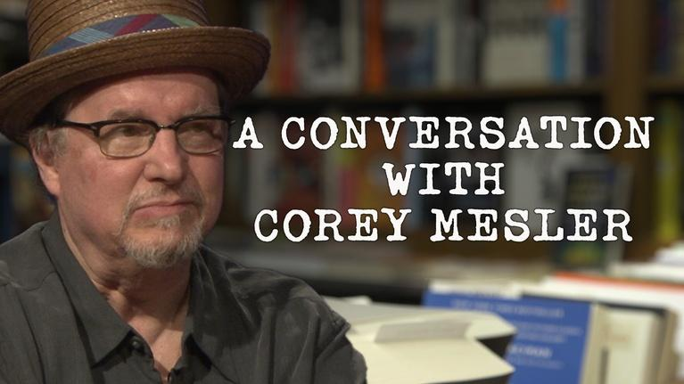 Conversation With . . .: A Conversation with Corey Mesler