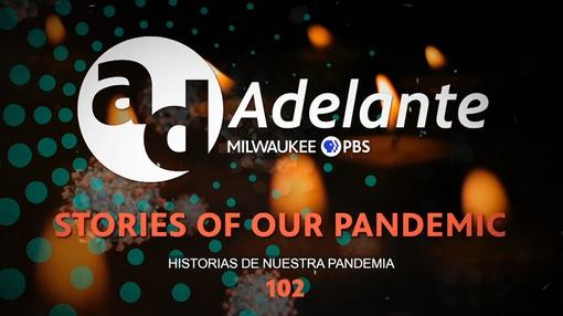Adelante : Adelante: Stories of Our Pandemic 102