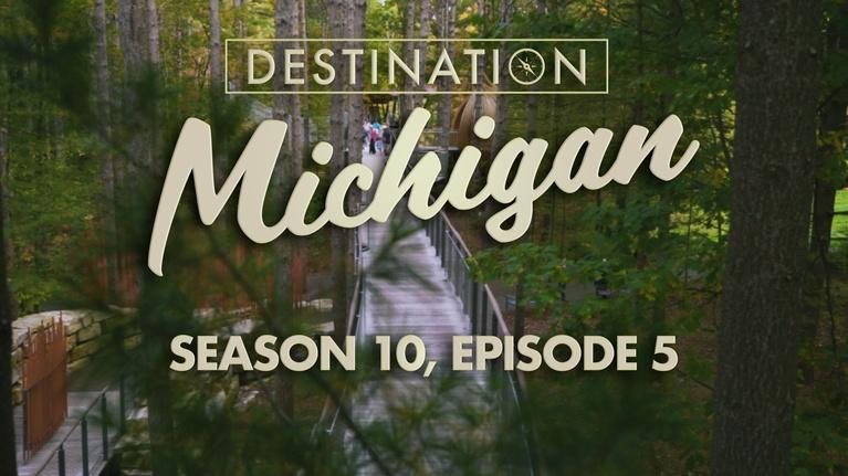 Destination Michigan: Season 10, Episode 5