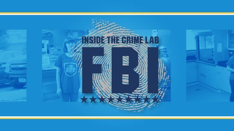 Learning Adventures: FBI: Inside the Crime Lab