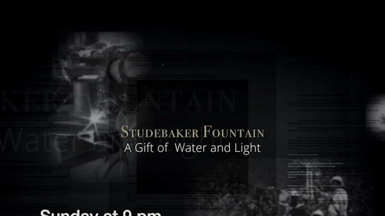 WNIT Specials: Studebaker Fountain: A Gift Of Water And Light Preview