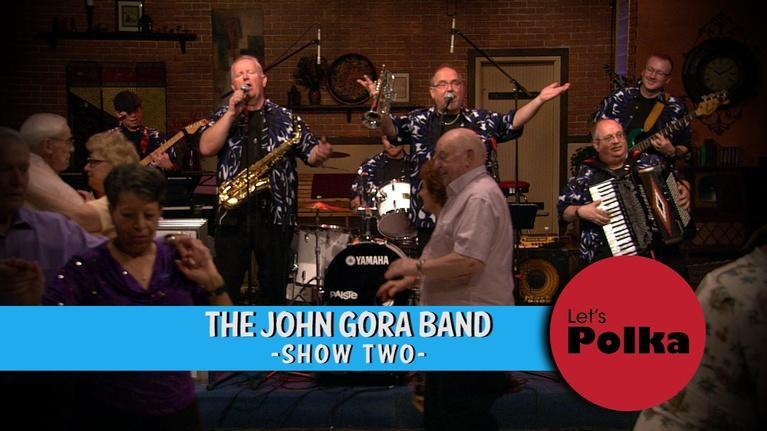 Let's Polka!: The John Gora Band, Show Two