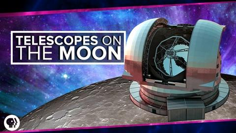 PBS Space Time -- S2 Ep43: Telescopes on the Moon