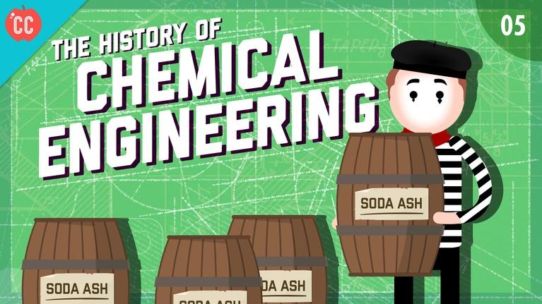 Crash Course Engineering: The History of Chemical Engineering