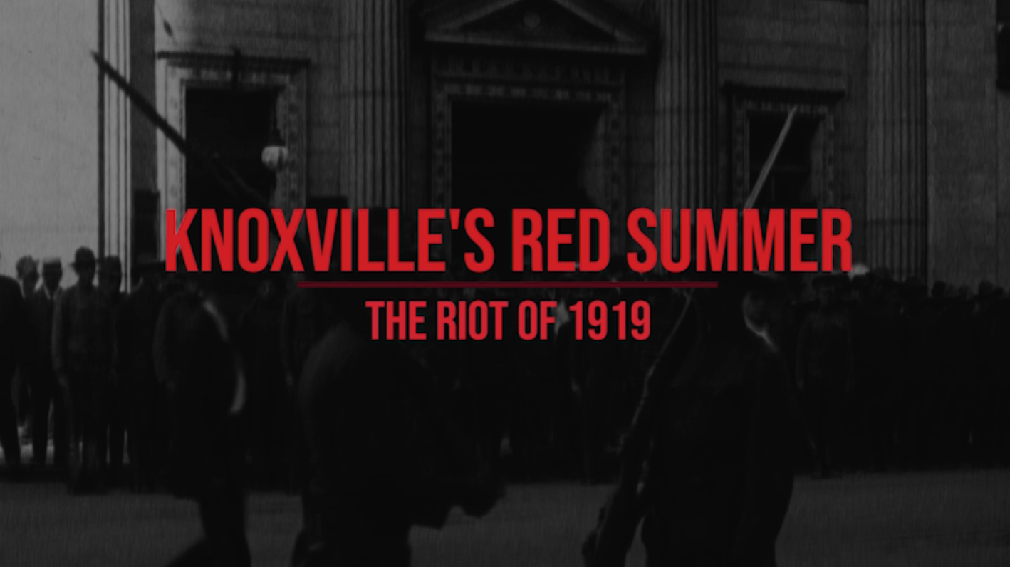 Knoxville's Red Summer | The Riot of 1919
