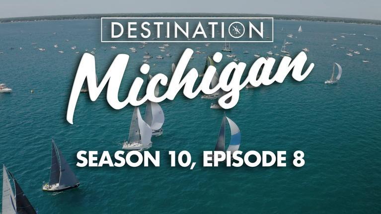 Destination Michigan: Season 10, Episode 8