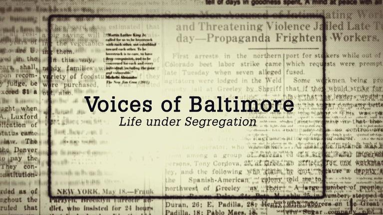 MPT Presents: Voices of Baltimore: Life Under Segregation